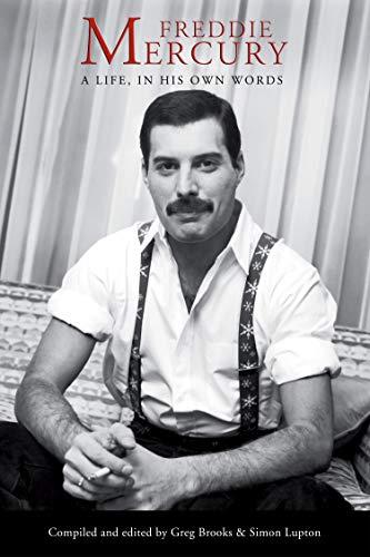 Freddie Mercury: A Life, In His Own Words von Freddie Mercury