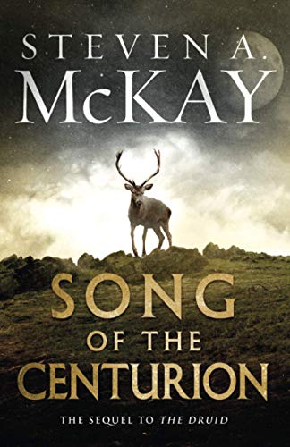 Song of the Centurion By Steven a McKay