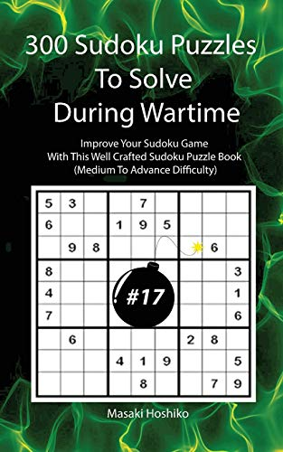 300 Sudoku Puzzles To Solve During Wartime #17 By Masaki Hoshiko