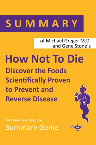 Summary of Michael Greger's How Not to Die By Summary Genie