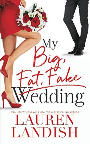 My Big Fat Fake Wedding By Lauren Landish