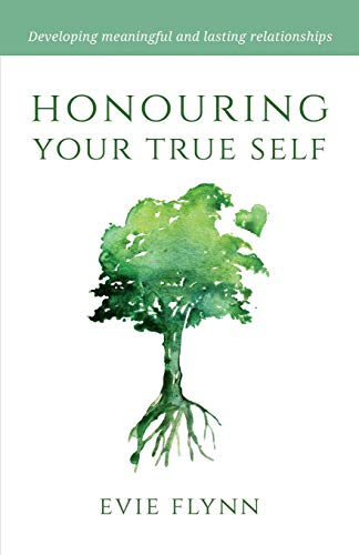 Honouring Your True Self By Evie Flynn