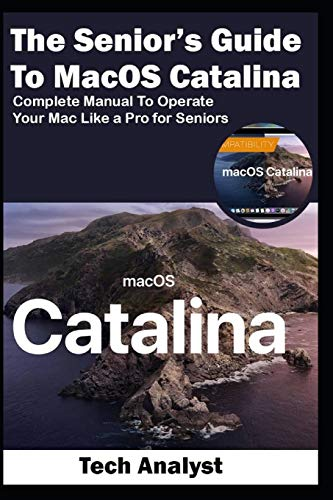 The Senior's Guide to MacOS Catalina By Tech Analyst