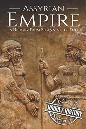 Assyrian Empire By Hourly History