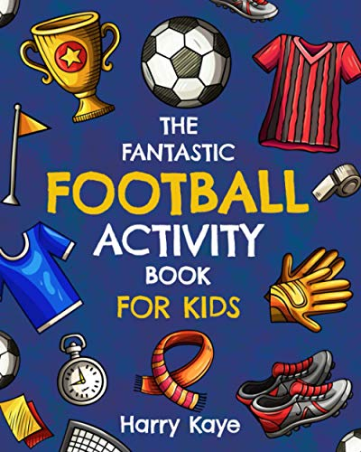 The Fantastic Football Activity Book for Kids By Harry Kaye