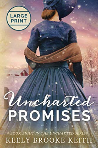 Uncharted Promises By Keely Brooke Keith