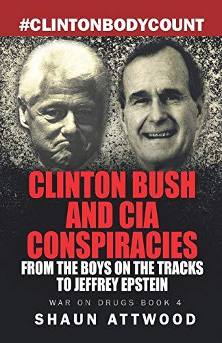 Clinton Bush and CIA Conspiracies By Shaun Attwood