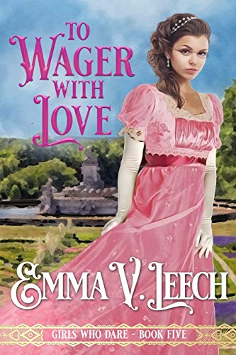 To Wager with Love By Emma V Leech