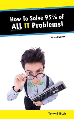 How To Solve 95% Of All I.T Problems! By Terry Billitch