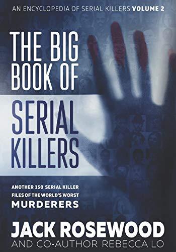 The Big Book of Serial Killers Volume 2 By Rebecca Lo