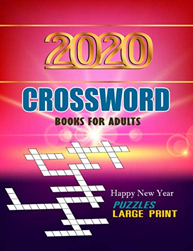 2020 Crossword Books for Adults: Puzzles Large Print Challenge Happy New Year for Adults and Seniors By Hadi Adaksin