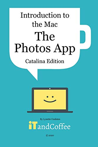 The Photos App on the Mac - Part 5 of Introduction to the Mac (Catalina Edition) By Lynette Coulston
