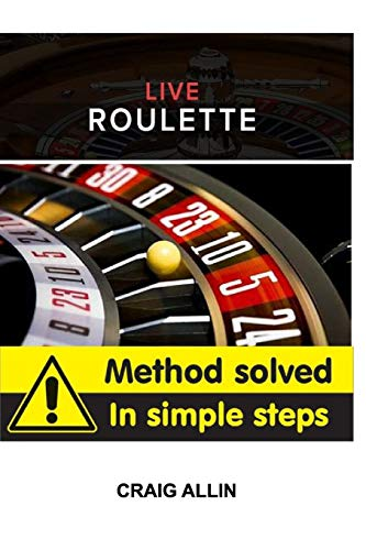 Live Roulette Method Solved In Simple Steps By Craig Allin