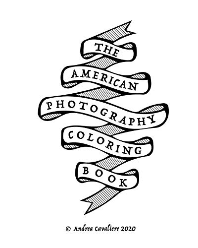 The American Photography Coloring Book By Andrea Cavaliere