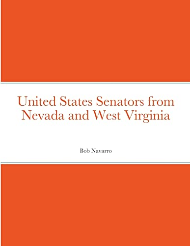 United States Senators from Nevada and West Virginia By Bob Navarro