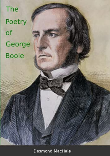 The Poetry of George Boole By Desmond Machale