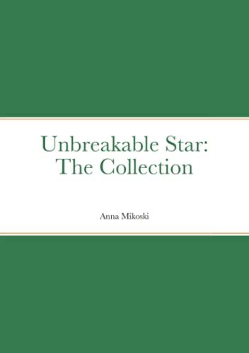 Unbreakable Star By Anna Mikoski
