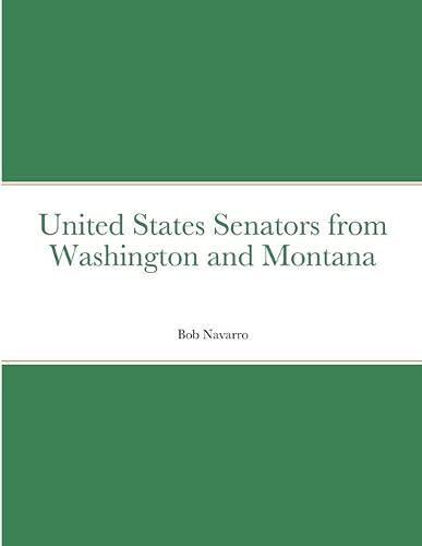 United States Senators from Washington and Montana By Bob Navarro