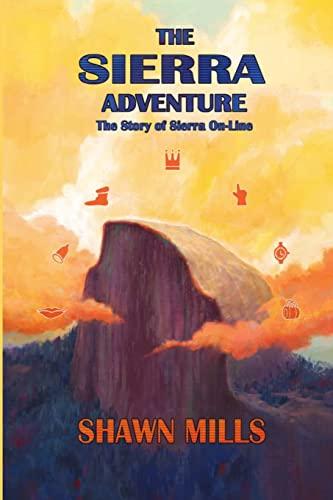 The Sierra Adventure By Shawn Mills
