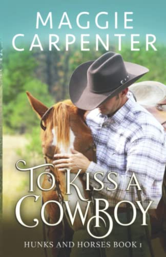 To Kiss A Cowboy By Maggie Carpenter