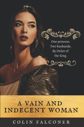 A Vain and Indecent Woman By Colin Falconer