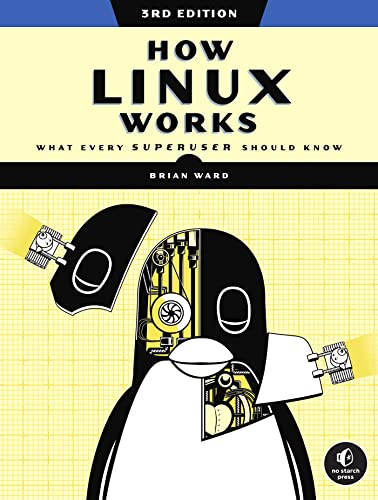 How Linux Works, 3rd Edition By Brian Ward