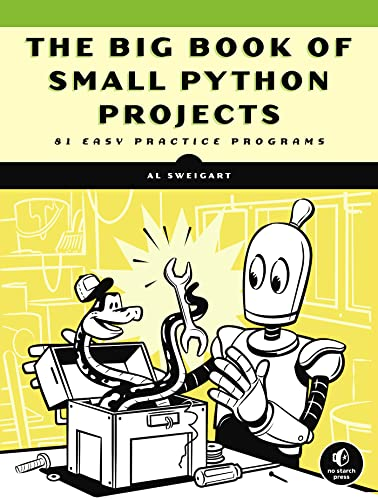 The Big Book Of Small Python Projects By Al Sweigart