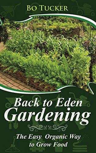 Back to Eden Gardening By Bo Tucker