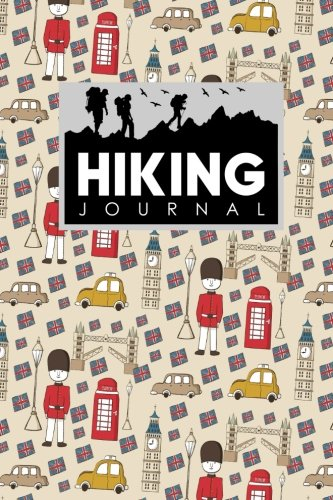 Hiking Journal: Hike Journal, Hiking Log, Hiking Diary, Trail Journal, Cute London Cover: Volume 34 (Hiking Journals) By Moito Publishing
