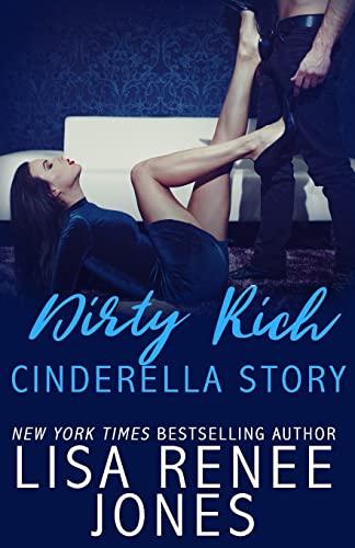 Dirty Rich Cinderella Story By Lisa Renee Jones