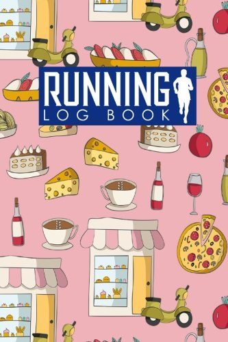 Running Log Book: Run Logger, Running Diary Template, Running Schedule, Track Distance, Time, Speed, Weather, Calories & Heart Rate: Volume 100 (Running Log Books) By Rogue Plus Publishing