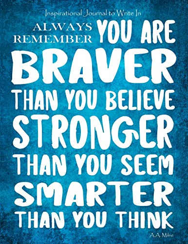 Inspirational Journal to Write in - Always Remember You Are Braver By Creative Journals Factory