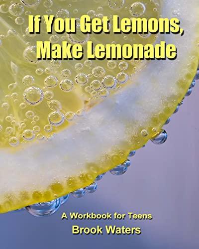 If You Get Lemons, Make Lemonade By Brook Waters