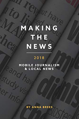 Making the News 2018 By Anna Brees