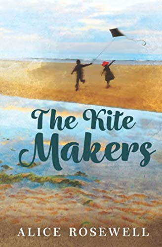 The Kite Makers By Alice Rosewell