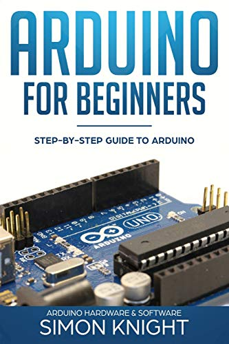Arduino for Beginners By Simon Knight