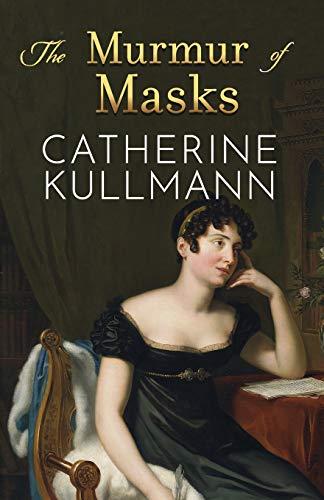 The Murmur of Masks By Catherine Kullmann