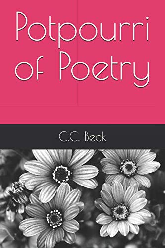 Potpourri of Poetry By C. C. Beck