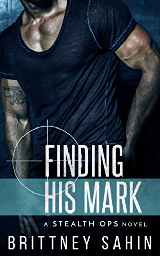 Finding His Mark (Stealth Ops) By Brittney Sahin