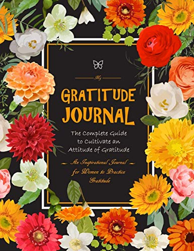 My Gratitude Journal The Complete Guide to Cultivate an Attitude of Gratitude By Creative Journals Factory