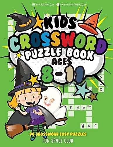 Kids Crossword Puzzle Books Ages 8-11: 90 Crossword Easy Puzzle Books for Kids: Volume 4 (Crossword and Word Search Puzzle Books for Kids) By Nancy Dyer