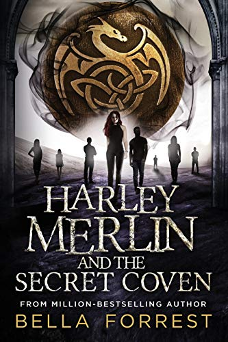 Harley Merlin and the Secret Coven By Bella Forrest