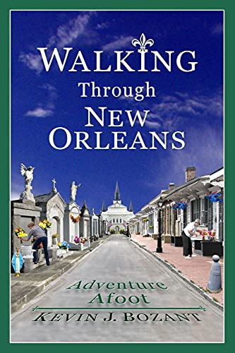Walking Through New Orleans By Kevin J Bozant