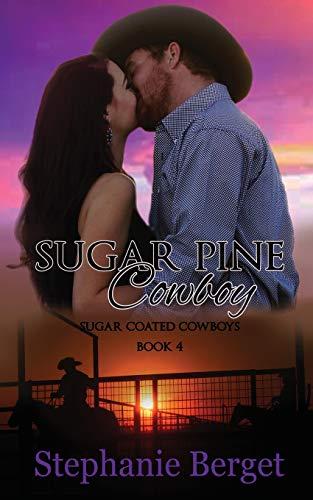 Sugar Pine Cowboy By Stephanie Berget