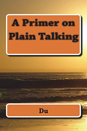 A Primer on Plain Talking By Du