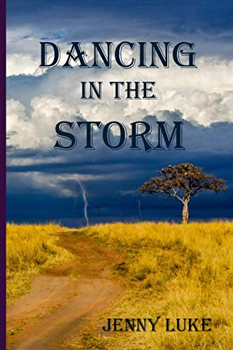 DANCING IN THE STORM By Mrs Jennifer Elizabeth Luke