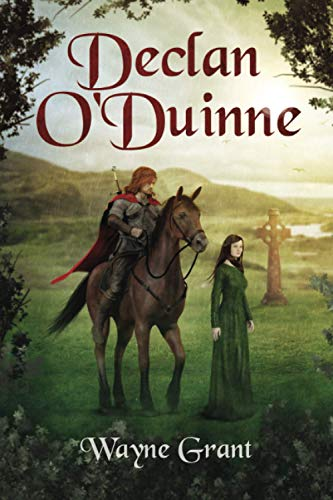 Declan O'Duinne (The Saga of Roland Inness) By Wayne Grant