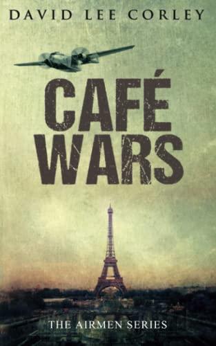 Cafe Wars By David Lee Corley