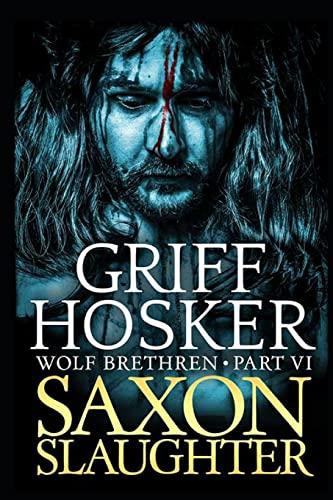 Saxon Slaughter By Griff Hosker