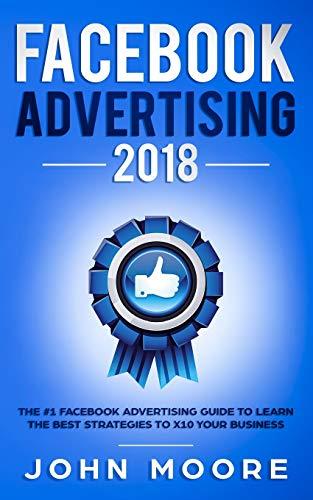 Facebook Advertising 2018 By John Moore